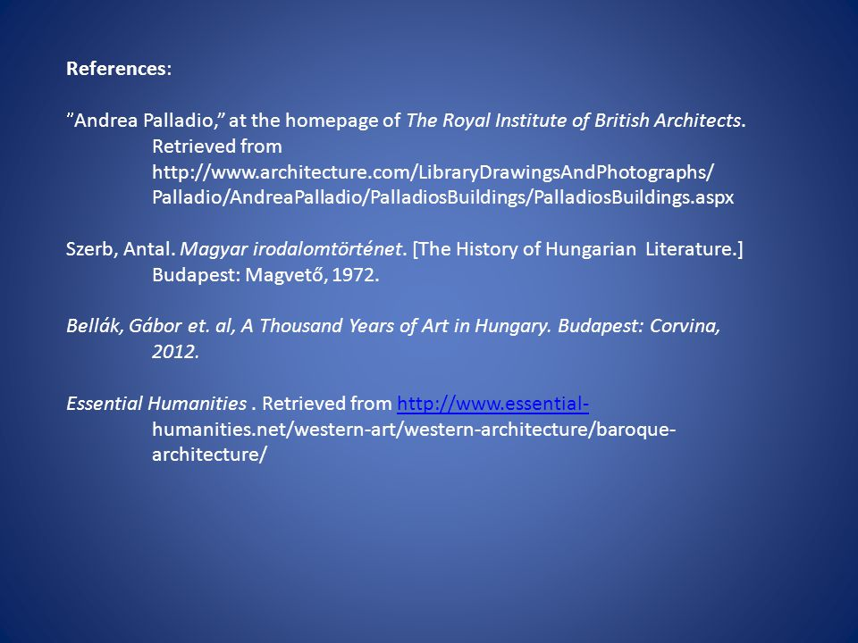 """References:  Andrea Palladio,"""" at the homepage of The Royal Institute of British Architects. Retrieved from http://www.architecture.com/LibraryDrawin"""