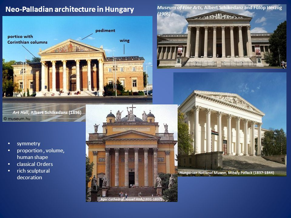 Neo-Palladian architecture in Hungary symmetry proportion, volume, human shape classical Orders rich sculptural decoration