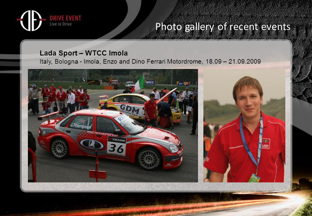 Photo gallery of recent events Lada Sport – WTCC Imola Italy, Bologna - Imola, Enzo and Dino Ferrari Motordrome, 18.09 – 21.09.2009