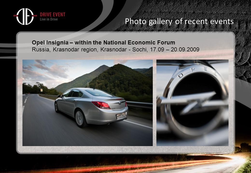 Photo gallery of recent events Opel Insignia – within the National Economic Forum Russia, Krasnodar region, Krasnodar - Sochi, 17.09 – 20.09.2009