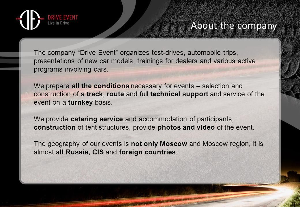 The company Drive Event organizes test-drives, automobile trips, presentations of new car models, trainings for dealers and various active programs involving cars.
