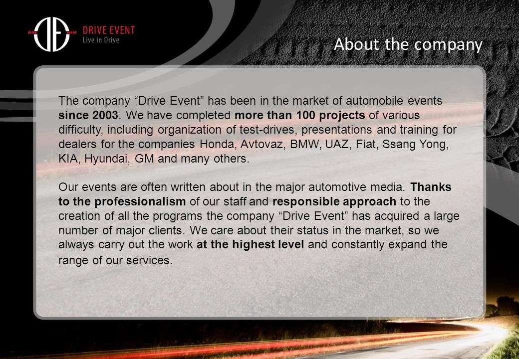 The company Drive Event has been in the market of automobile events since 2003.
