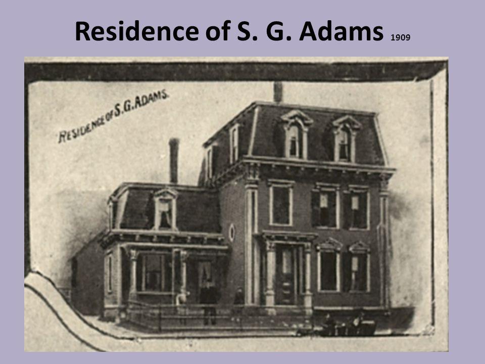 Residence of S. G. Adams 1909