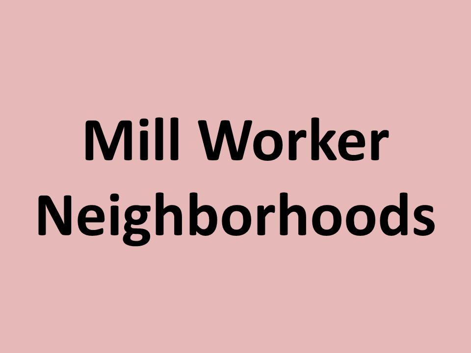 Mill Worker Neighborhoods