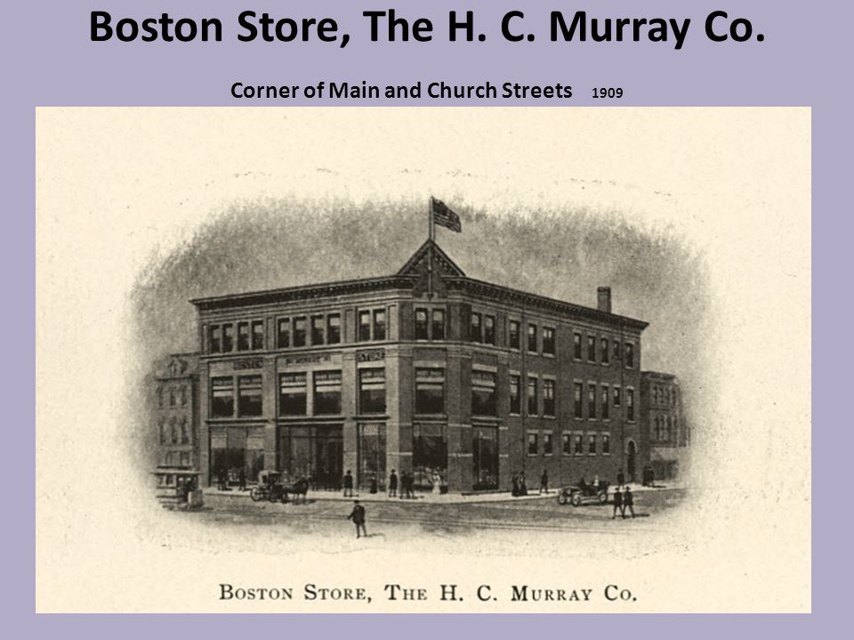 Boston Store, The H. C. Murray Co. Corner of Main and Church Streets 1909