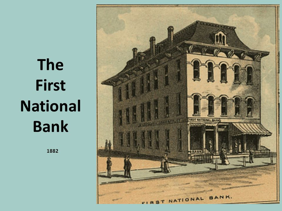The First National Bank 1882
