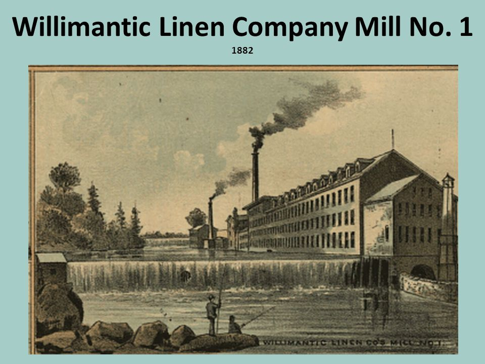 Willimantic Linen Company Mill No. 1 1882