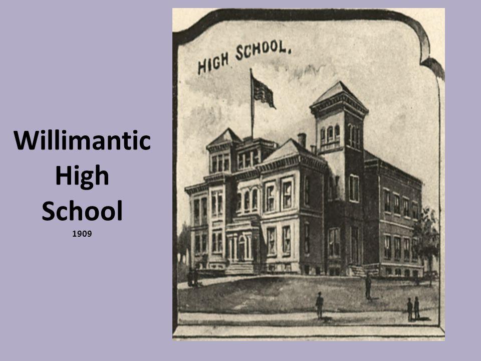 Willimantic High School 1909