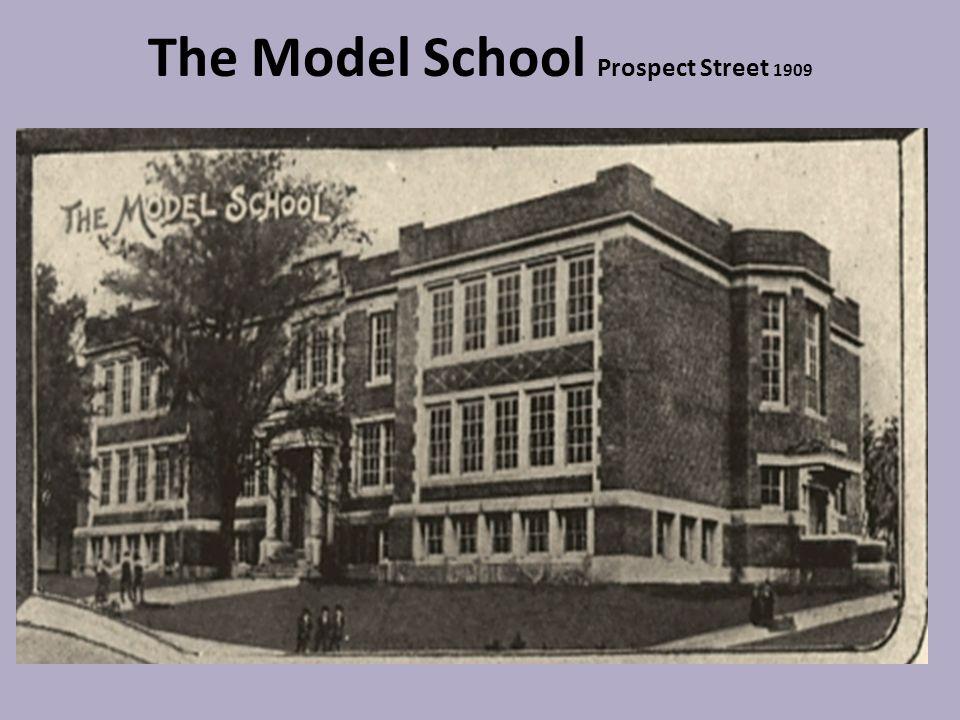 The Model School Prospect Street 1909