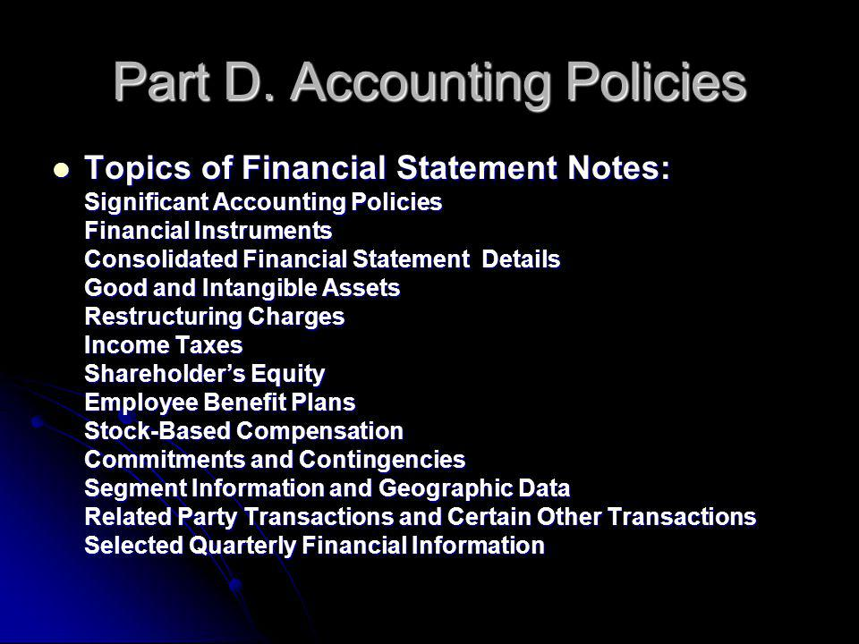 Part D. Accounting Policies Topics of Financial Statement Notes: Topics of Financial Statement Notes: Significant Accounting Policies Financial Instru