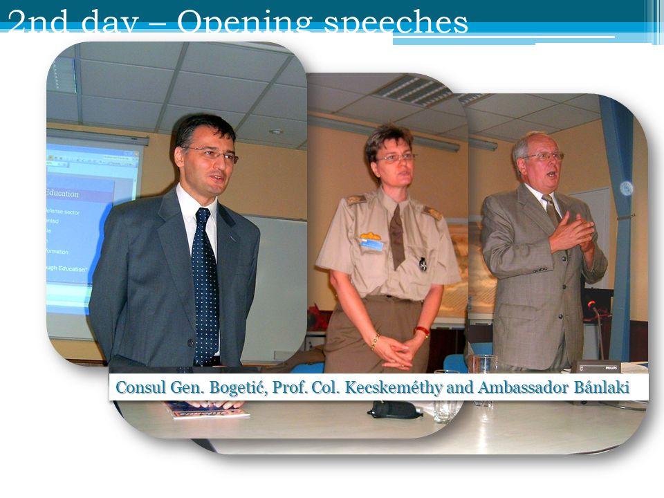 2nd day – Opening speeches Consul Gen. Bogetić, Prof. Col. Kecskeméthy and Ambassador Bánlaki