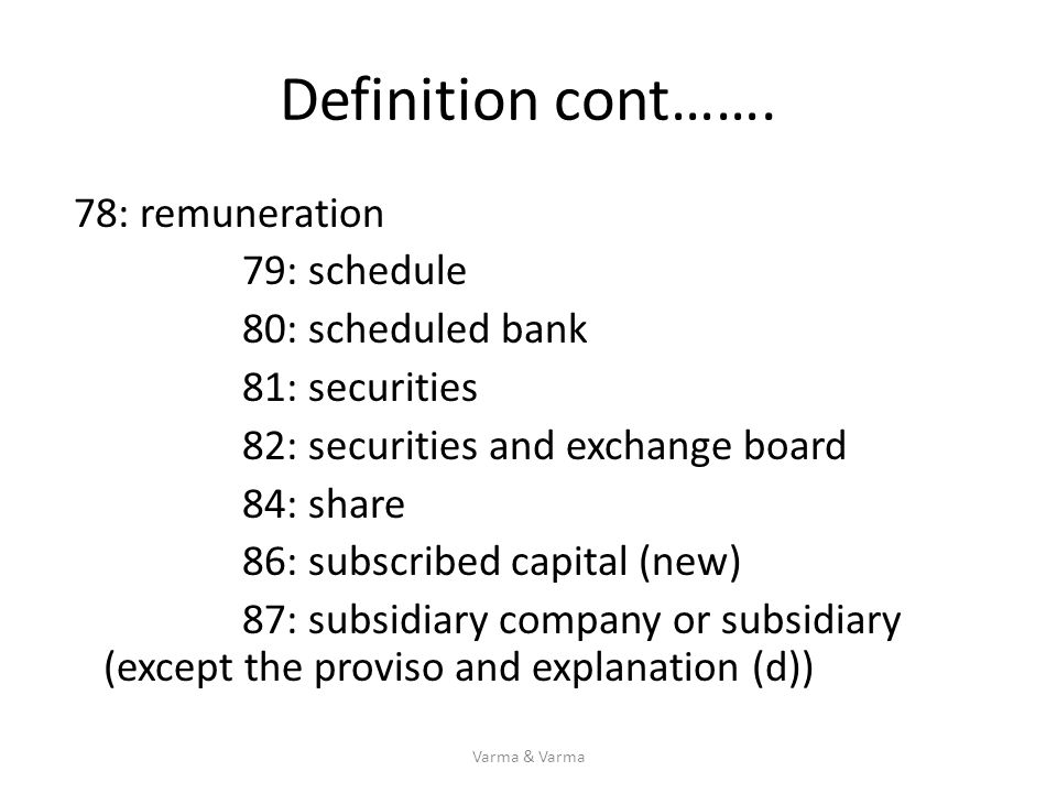 Definition cont……. 78: remuneration 79: schedule 80: scheduled bank 81: securities 82: securities and exchange board 84: share 86: subscribed capital