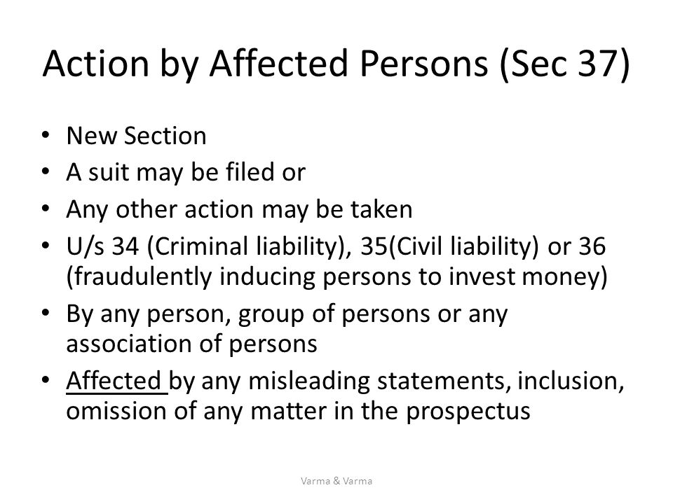Action by Affected Persons (Sec 37) New Section A suit may be filed or Any other action may be taken U/s 34 (Criminal liability), 35(Civil liability)