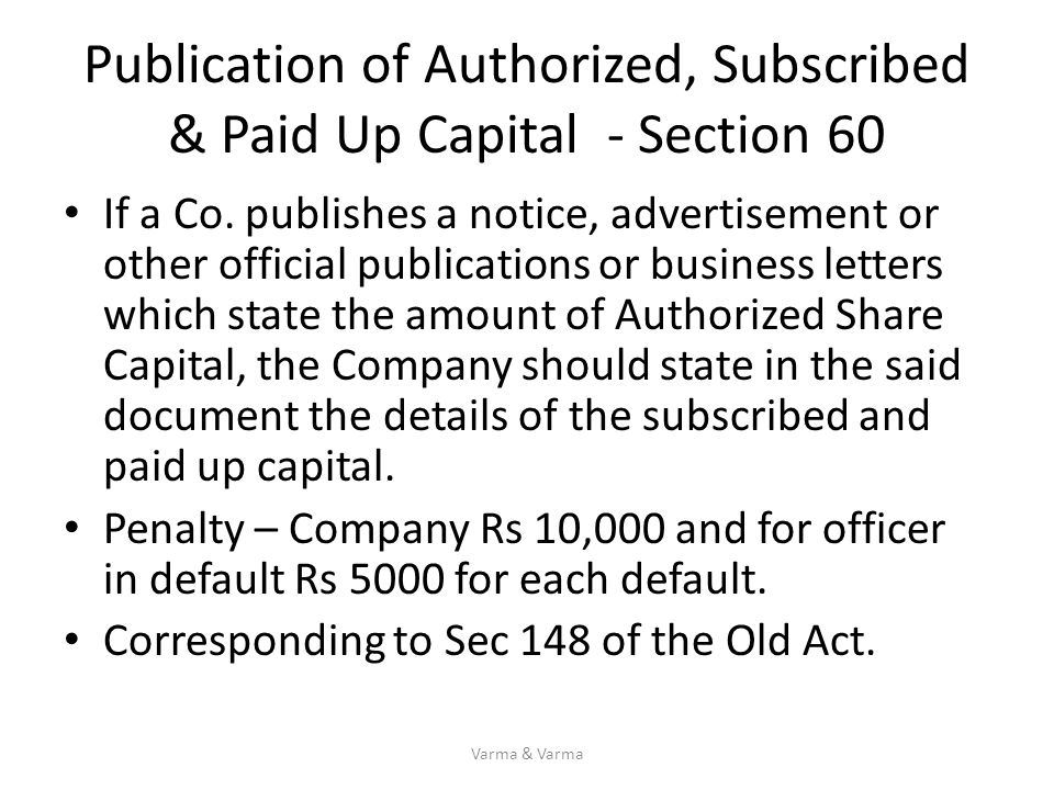 Publication of Authorized, Subscribed & Paid Up Capital - Section 60 If a Co. publishes a notice, advertisement or other official publications or busi