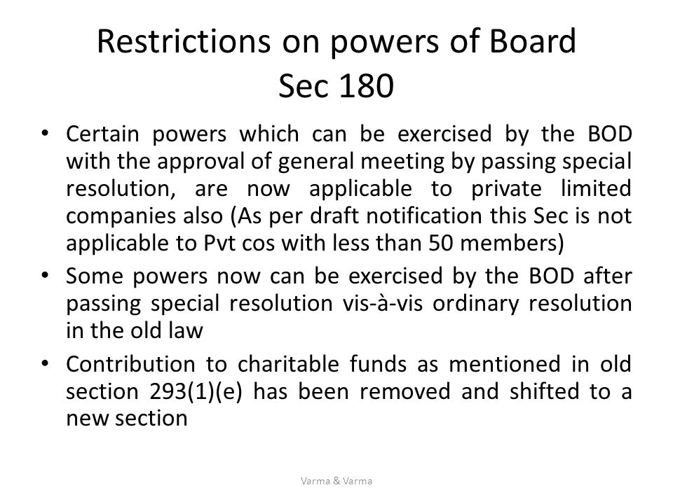 Restrictions on powers of Board Sec 180 Certain powers which can be exercised by the BOD with the approval of general meeting by passing special resol