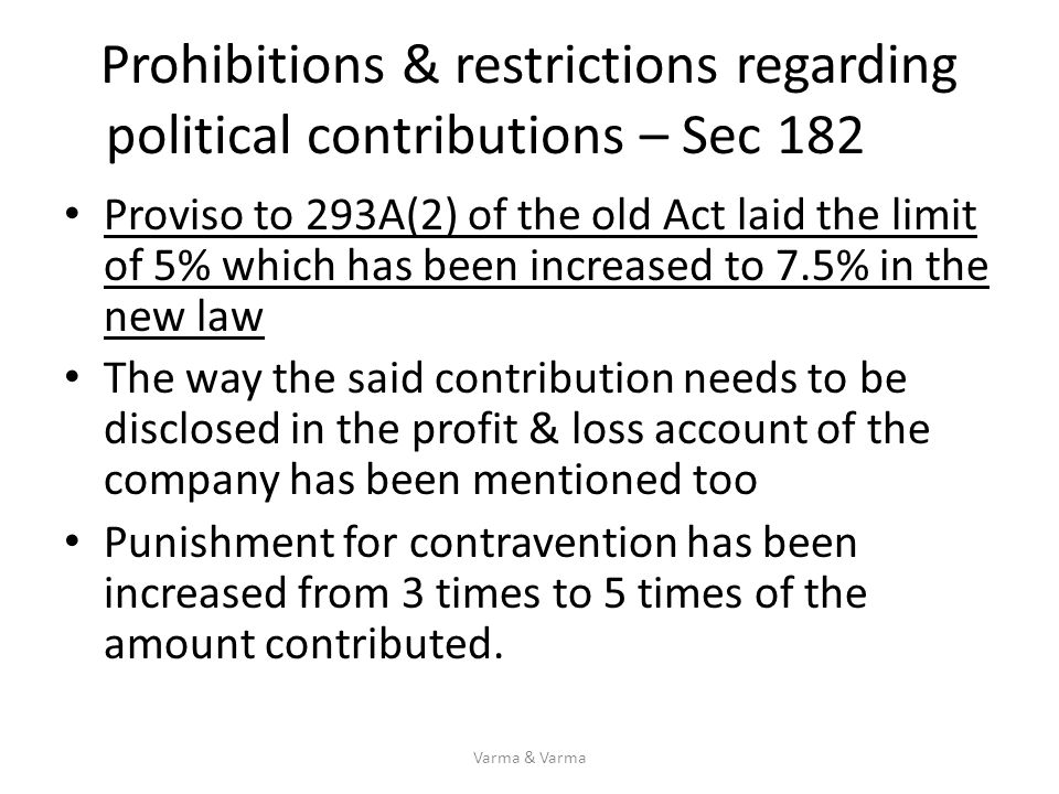 Prohibitions & restrictions regarding political contributions – Sec 182 Proviso to 293A(2) of the old Act laid the limit of 5% which has been increase