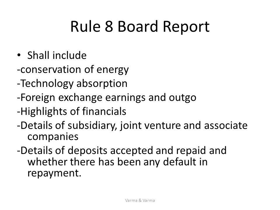 Rule 8 Board Report Shall include -conservation of energy -Technology absorption -Foreign exchange earnings and outgo -Highlights of financials -Detai