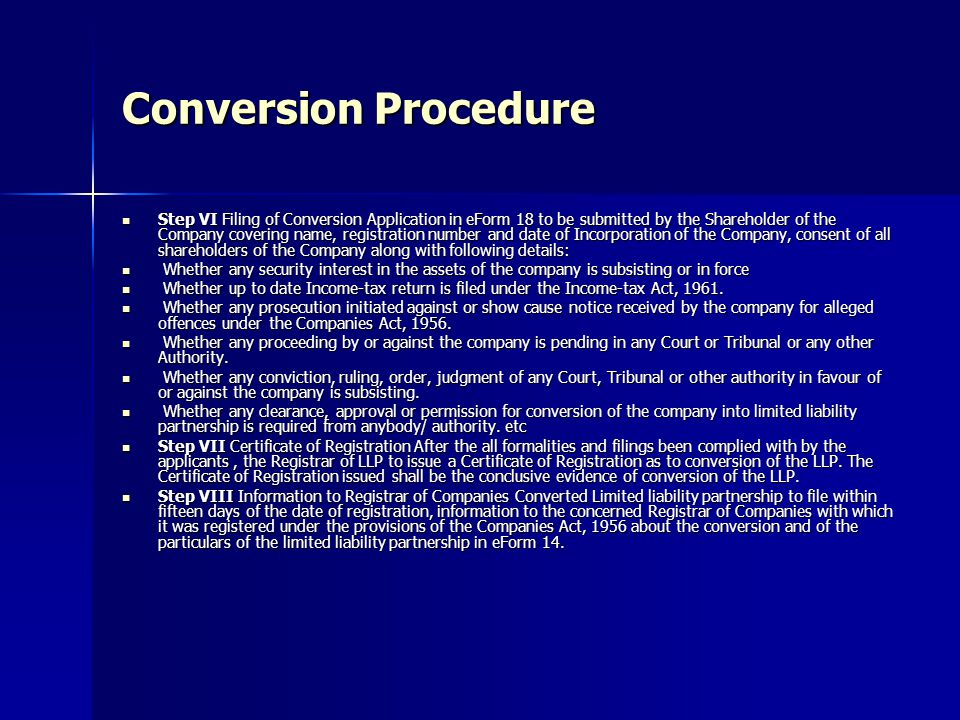 Conversion Procedure Step VI Filing of Conversion Application in eForm 18 to be submitted by the Shareholder of the Company covering name, registratio