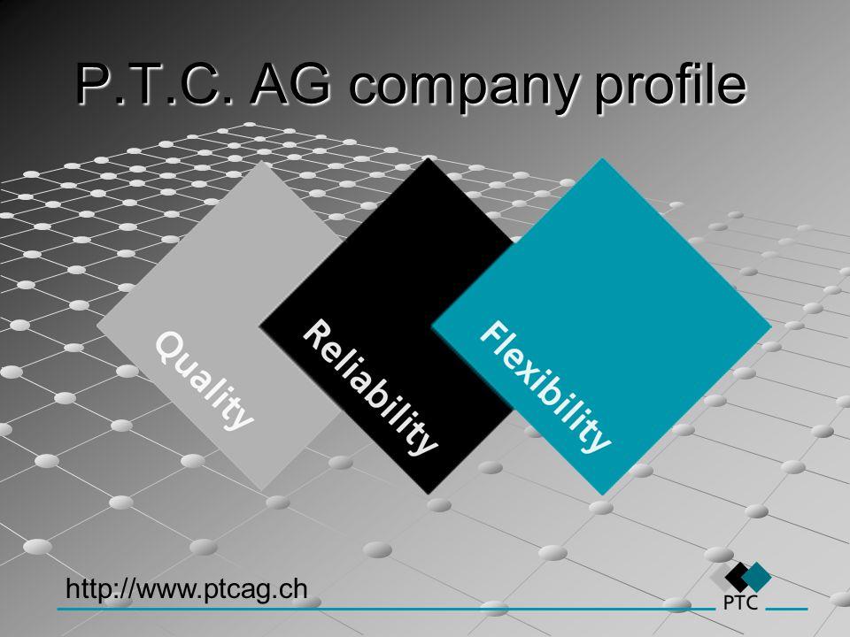 P.T.C. AG company profile http://www.ptcag.ch