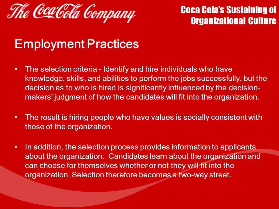 Coca Cola's Sustaining of Organizational Culture Coca Cola Employs Strategic Workplace Programs Diversity programs: Cultural Sensations Program (Learn