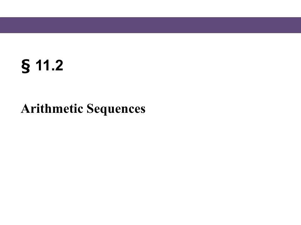 § 11.2 Arithmetic Sequences