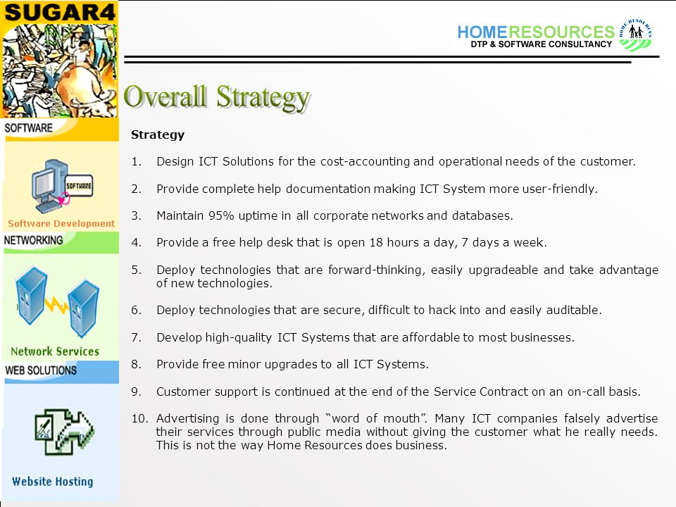 Strategy 1.Design ICT Solutions for the cost-accounting and operational needs of the customer.