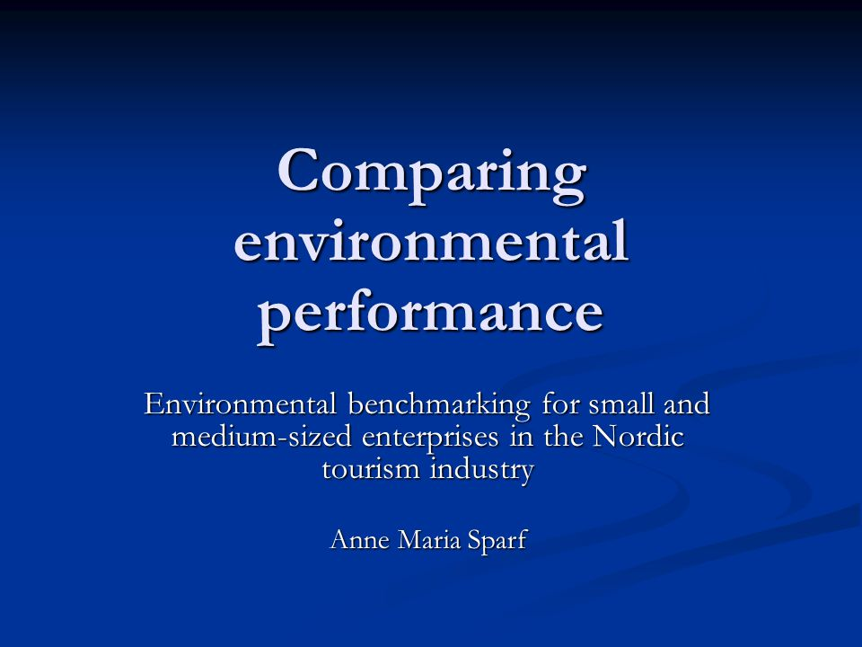 Is environmental benchmarking a viable methodology for small and medium-sized enterprises (SMEs) in the Nordic tourism industry?