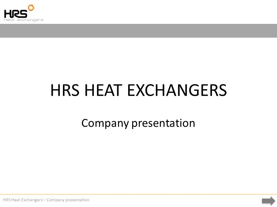 HRS Heat Exchangers – Company presentation HRS HEAT EXCHANGERS Company presentation