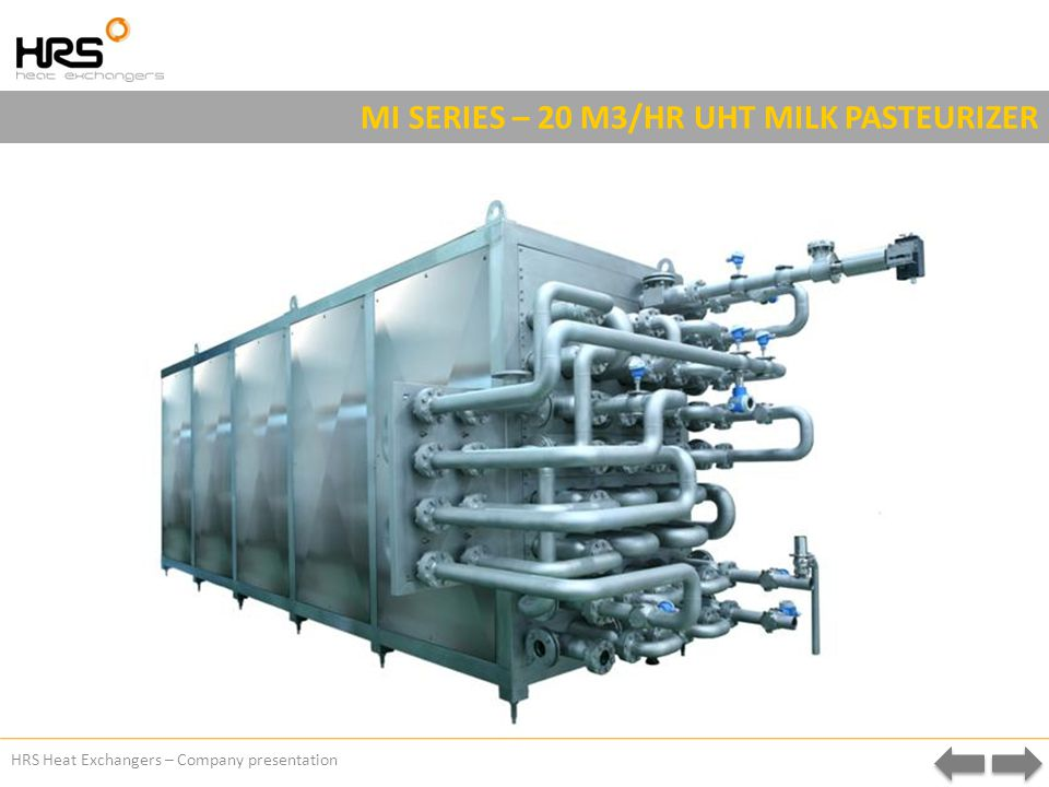 HRS Heat Exchangers – Company presentation MI SERIES – 20 M3/HR UHT MILK PASTEURIZER