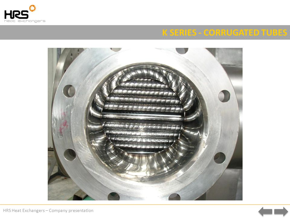 HRS Heat Exchangers – Company presentation K SERIES - CORRUGATED TUBES