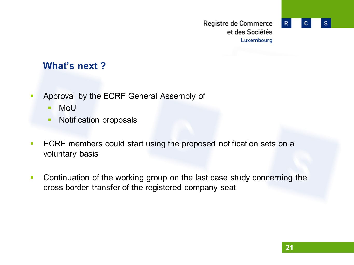 What's next ?  Approval by the ECRF General Assembly of  MoU  Notification proposals  ECRF members could start using the proposed notification set