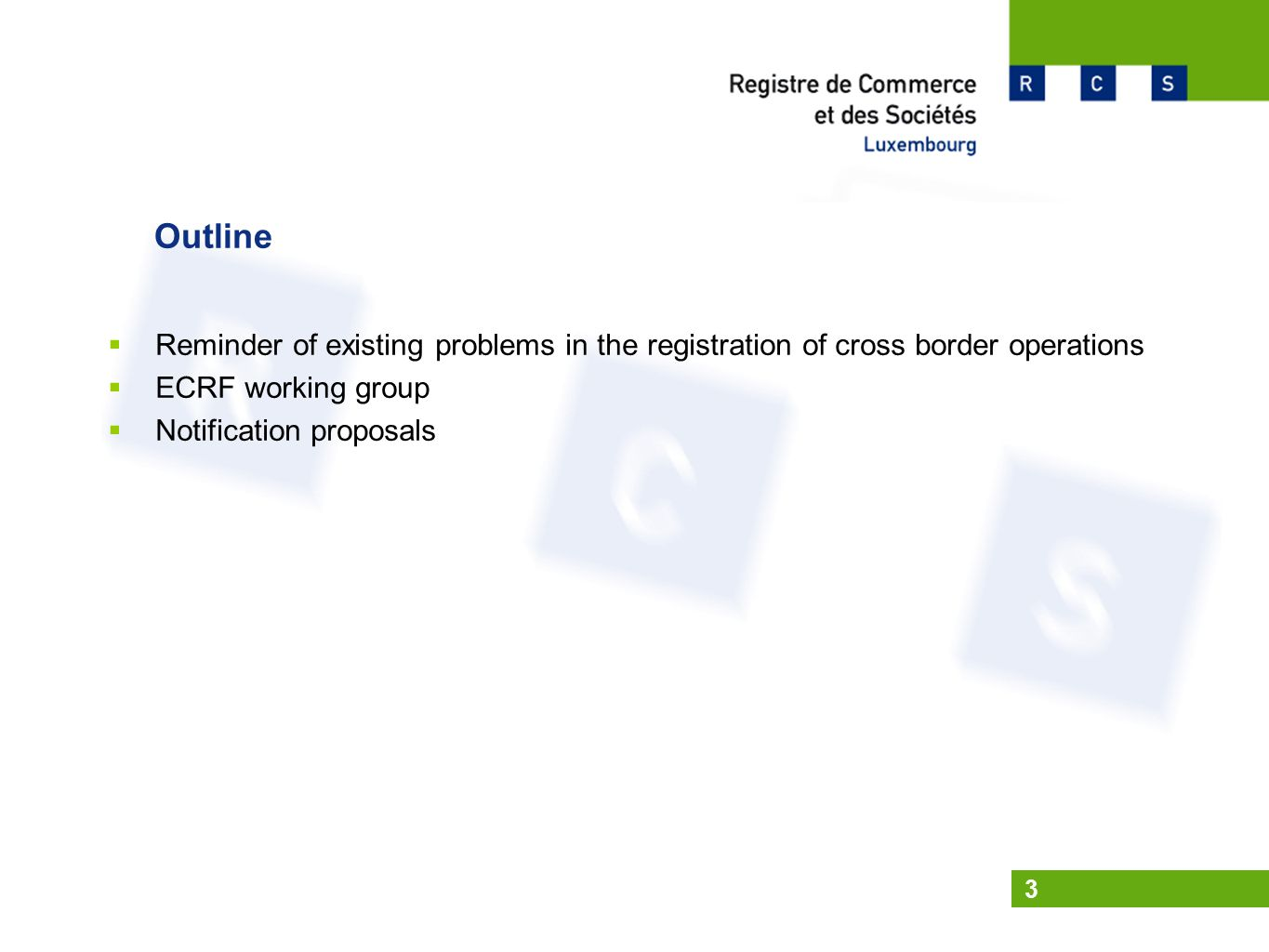 3 Outline  Reminder of existing problems in the registration of cross border operations  ECRF working group  Notification proposals