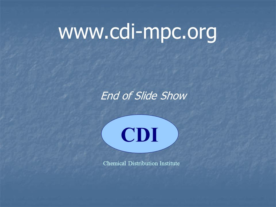 CDI Chemical Distribution Institute End of Slide Show www.cdi-mpc.org