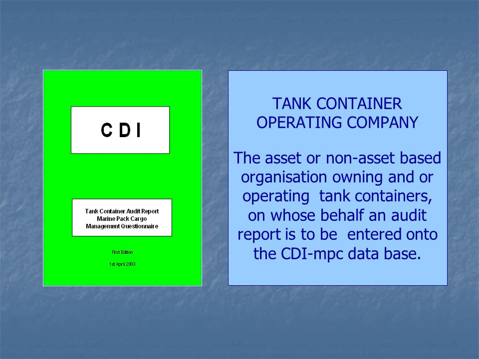 THE QUESTIONNAIRE 1.Tank Container Management 2.Safety, Health and Environment 3.Equipment 4.Planning and Operation 5.Security 6.Site Inspection