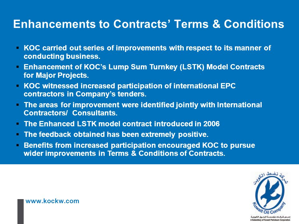 www.kockw.com  KOC carried out series of improvements with respect to its manner of conducting business.  Enhancement of KOC's Lump Sum Turnkey (LST