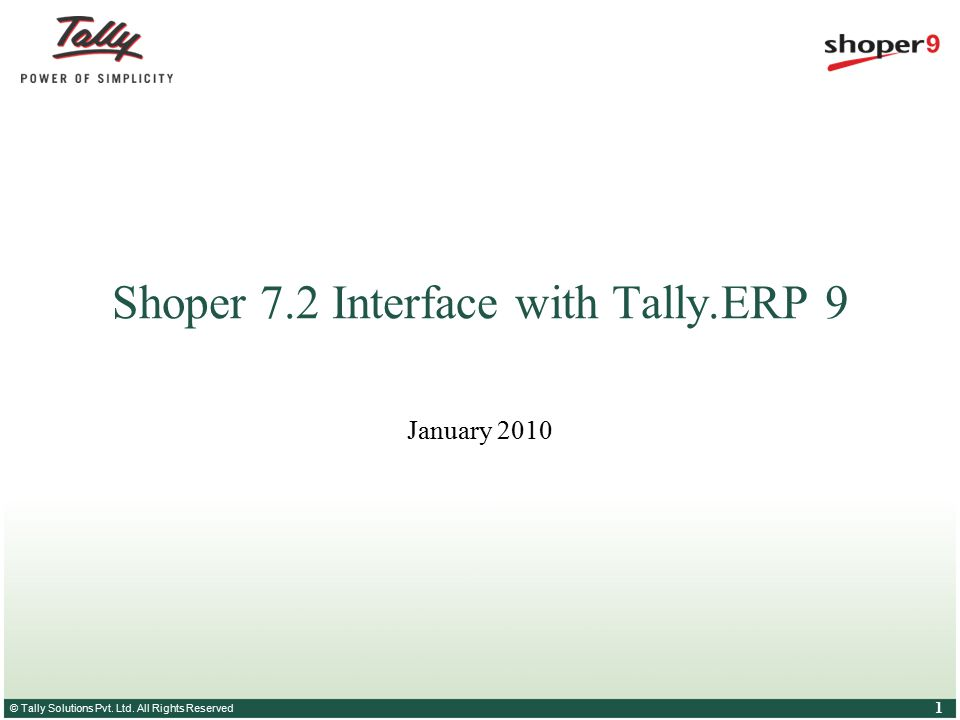 © Tally Solutions Pvt. Ltd. All Rights Reserved 1 Shoper 7.2 Interface with Tally.ERP 9 January 2010