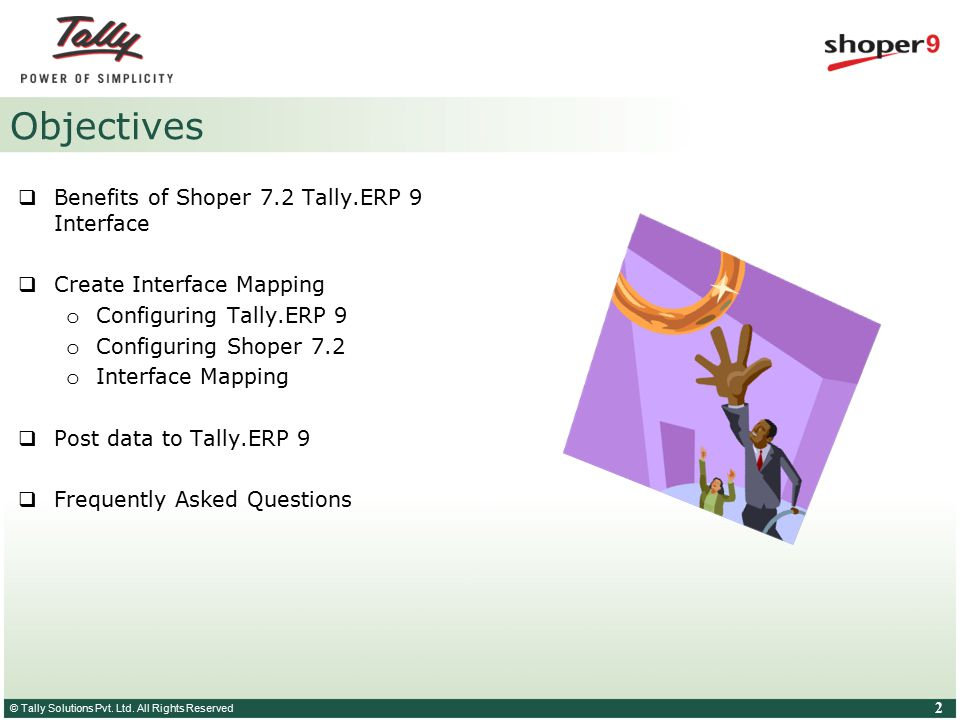 © Tally Solutions Pvt. Ltd. All Rights Reserved 2 Objectives  Benefits of Shoper 7.2 Tally.ERP 9 Interface  Create Interface Mapping o Configuring T