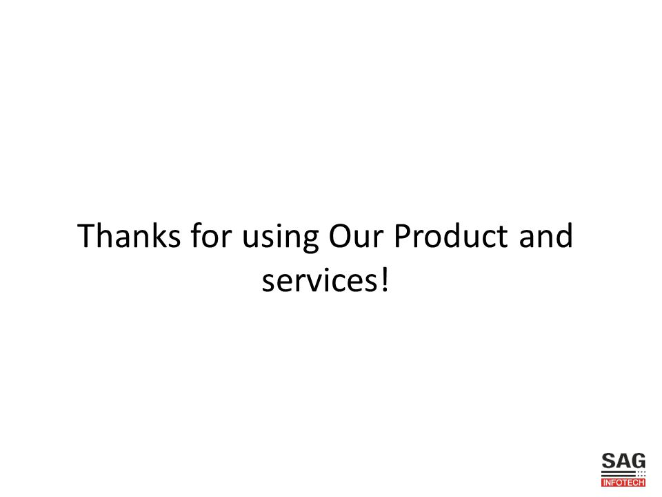 Thanks for using Our Product and services!