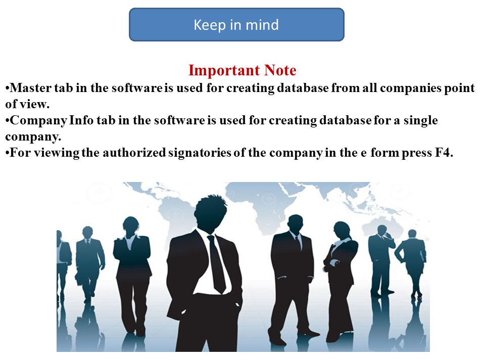 Keep in mind Important Note Master tab in the software is used for creating database from all companies point of view.