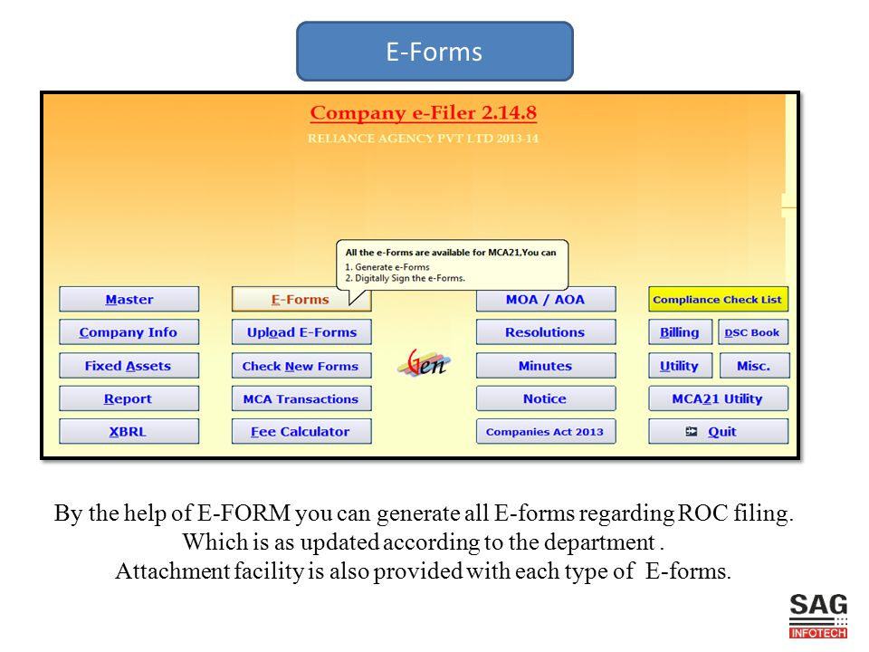 E-Forms By the help of E-FORM you can generate all E-forms regarding ROC filing.