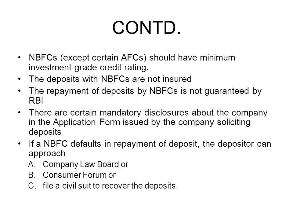 CONTD. NBFCs (except certain AFCs) should have minimum investment grade credit rating.