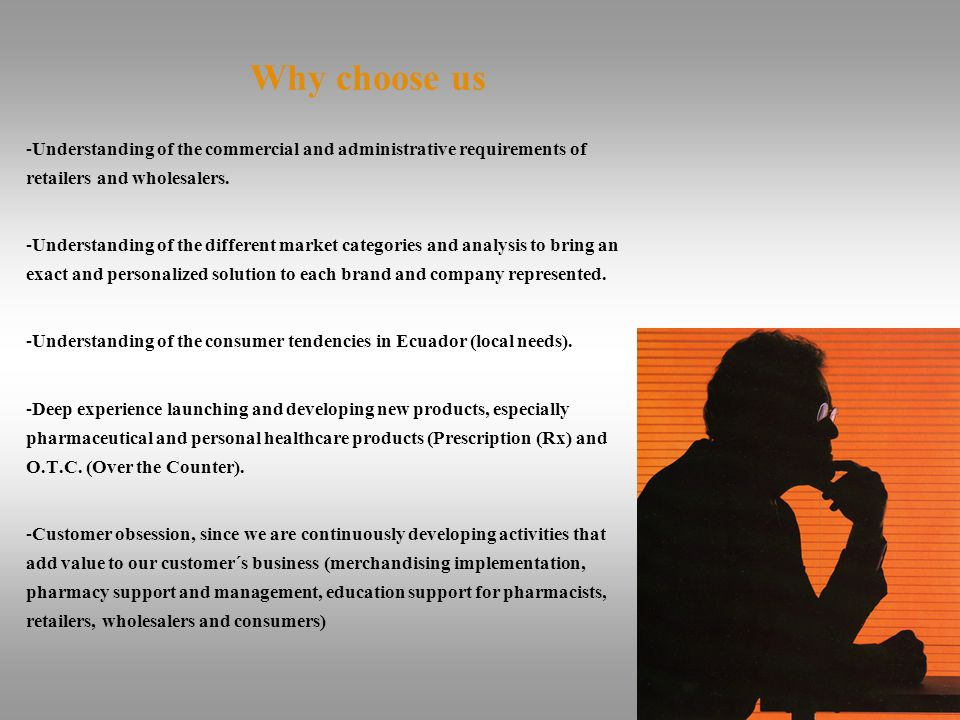 Why choose us -Total management and representation of brands in all trade channels all around the Ecuadorian territory (i.e.