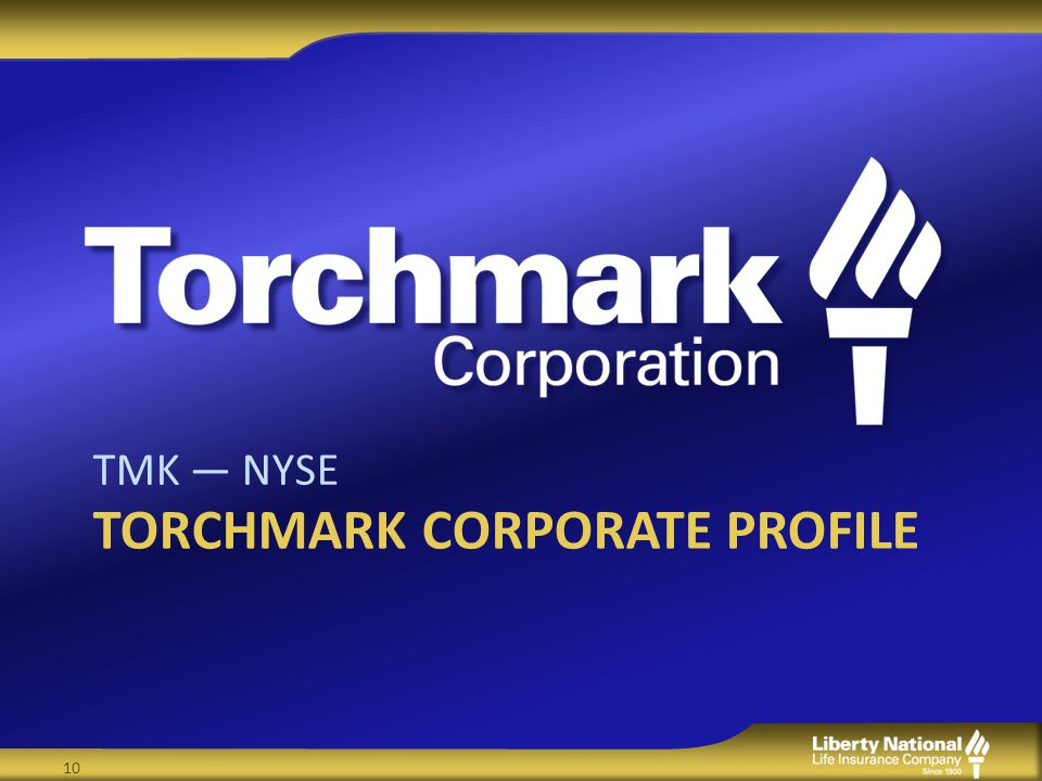 TORCHMARK CORPORATE PROFILE TMK — NYSE 10