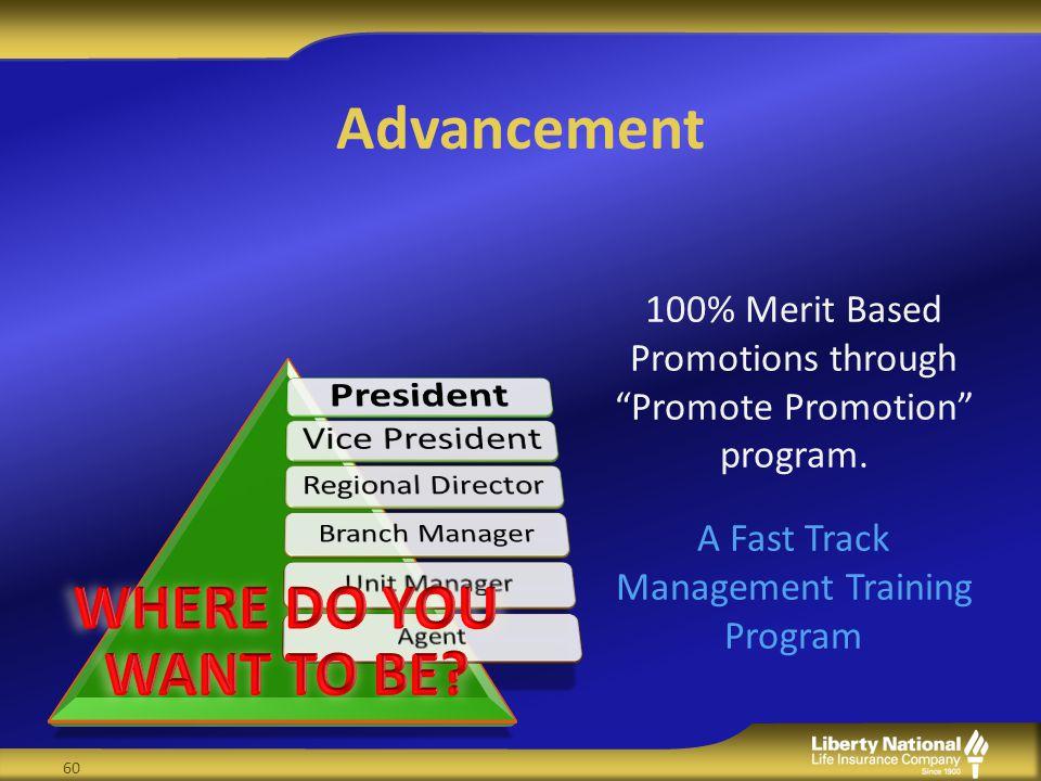 Advancement 100% Merit Based Promotions through Promote Promotion program.