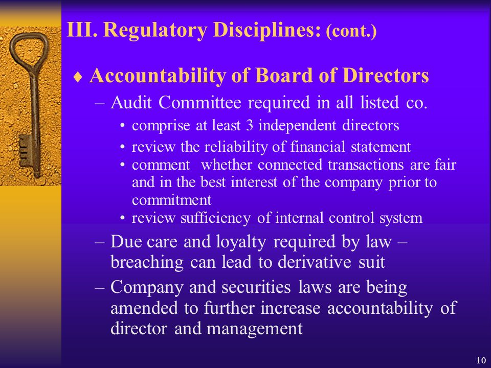 10 III. Regulatory Disciplines: (cont.)  Accountability of Board of Directors –Audit Committee required in all listed co. comprise at least 3 indepen