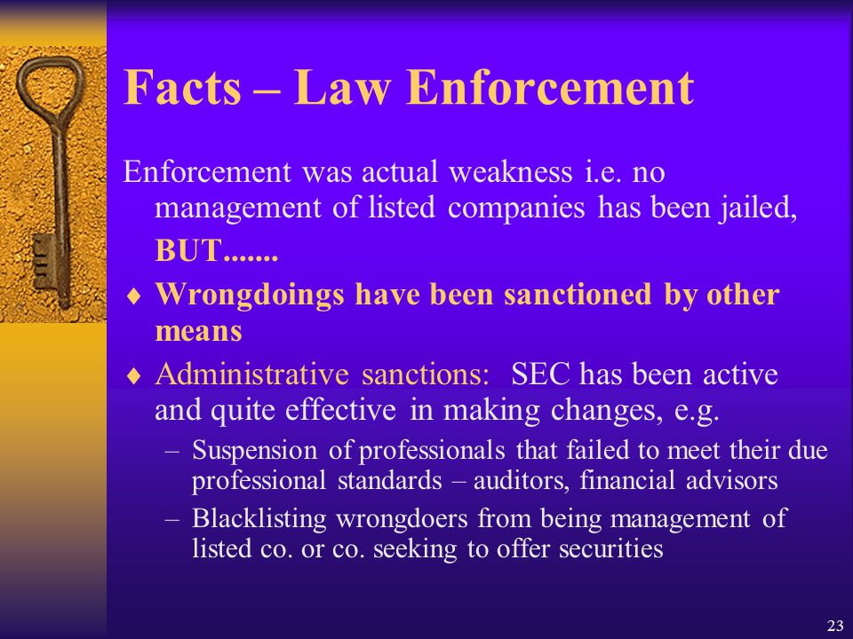 23 Facts – Law Enforcement Enforcement was actual weakness i.e.