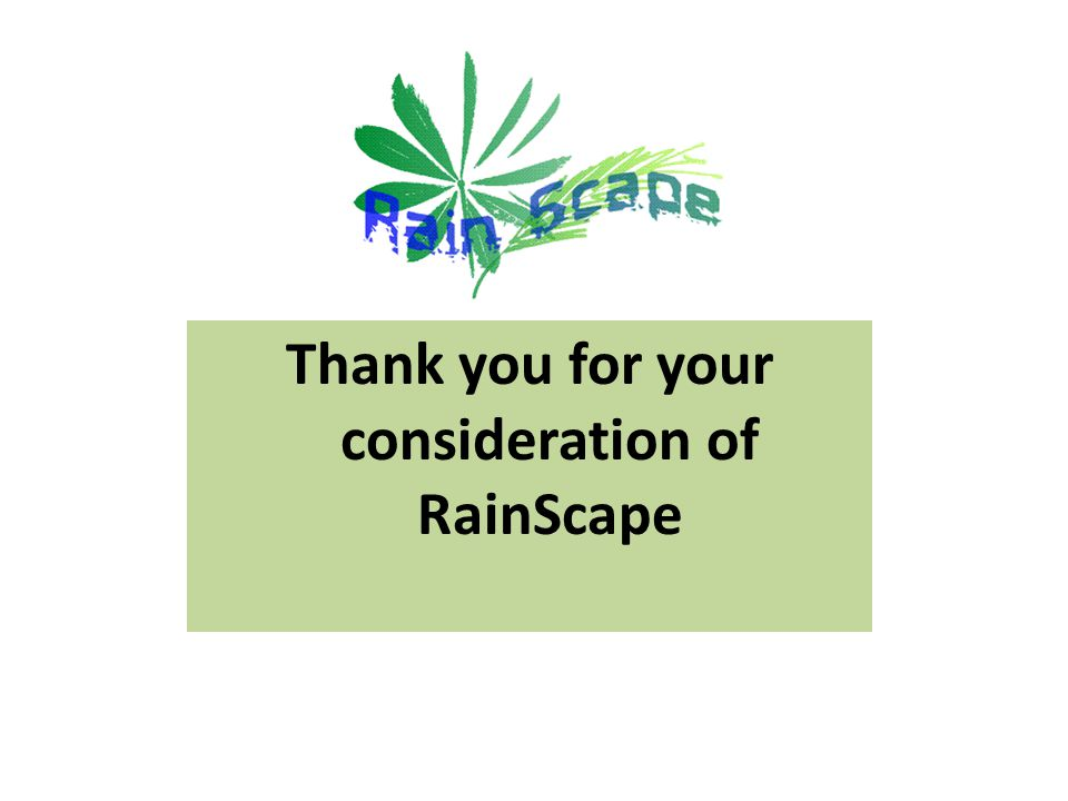 Thank you for your consideration of RainScape