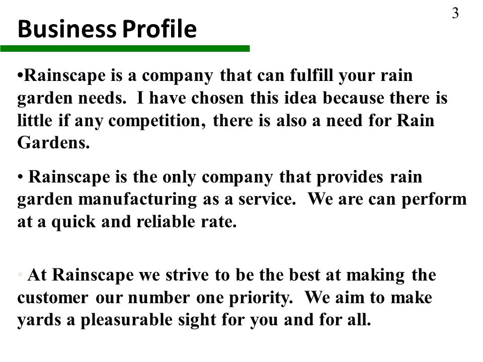 Qualifications Rainscape will be the only company in St.