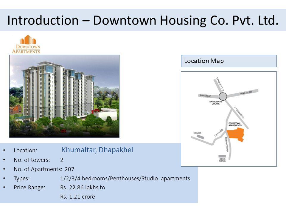 Introduction – Downtown Housing Co.Pvt. Ltd. Location: Bakhundole, Sanepa No.