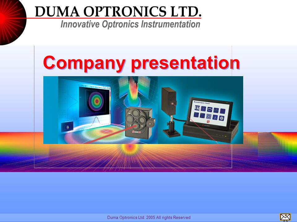 ESO & Duma Optronics ESO is working with Duma Optronics for the last few years using and purchasing alignment and beam profiling instrumentation.